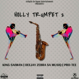 King saiman - Holly Trumpet 2 ft. Dj Zebra & Pro-Tee